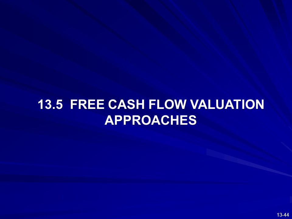 13.5 FREE CASH FLOW VALUATION APPROACHES