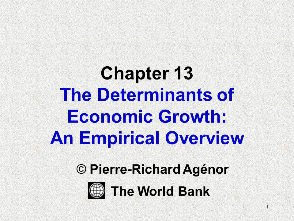 Chapter 13 The Determinants of Economic Growth: An Empirical Overview