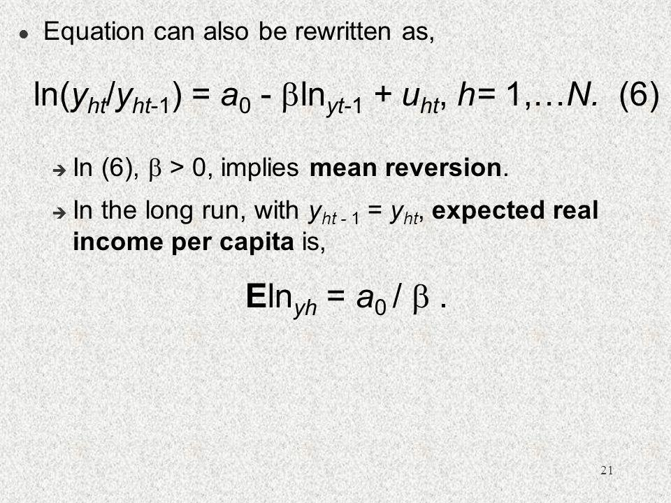 ln(yht/yht-1) = a0 - lnyt-1 + uht, h= 1,…N. (6)