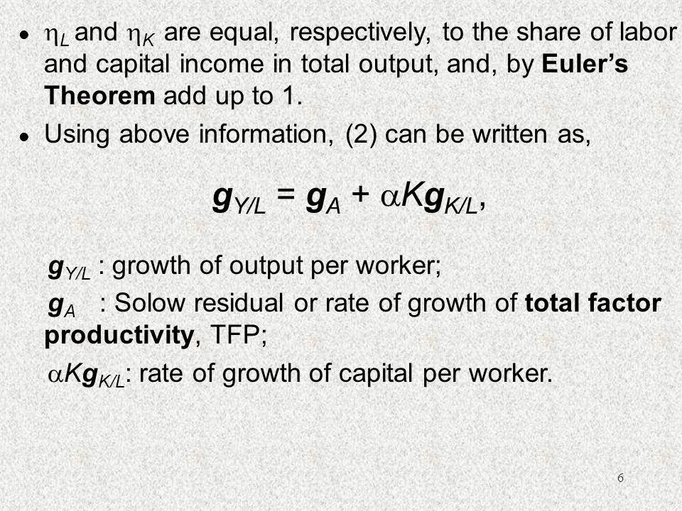 L and K are equal, respectively, to the share of labor and capital income in total output, and, by Euler's Theorem add up to 1.