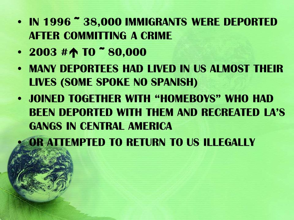 In 1996 ~ 38,000 immigrants were deported after committing a crime