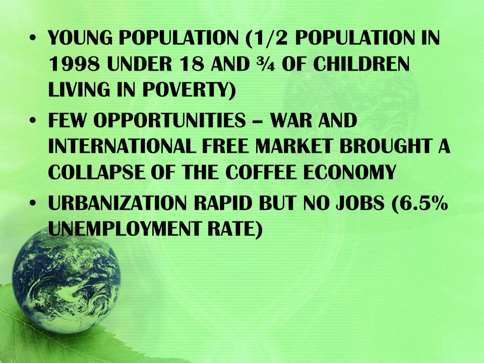 Young population (1/2 population in 1998 under 18 and ¾ of children living in poverty)