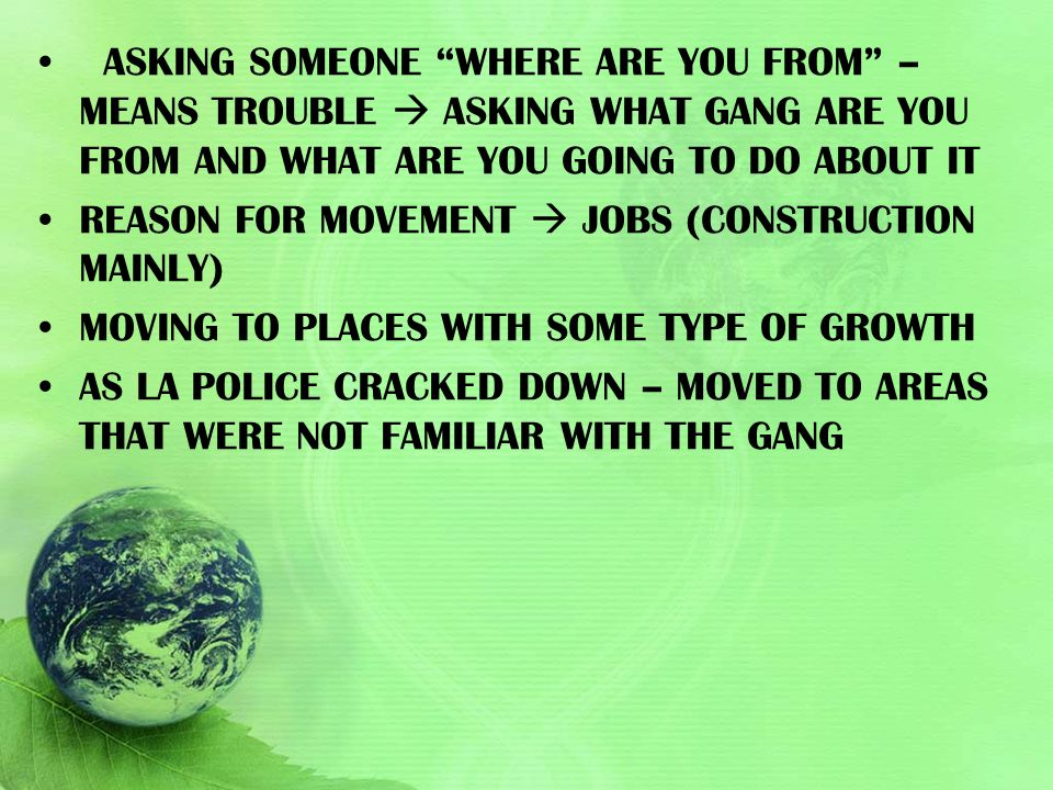asking someone where are you from – means trouble  asking what gang are you from and what are you going to do about it