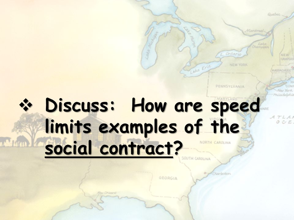 Discuss: How are speed limits examples of the social contract