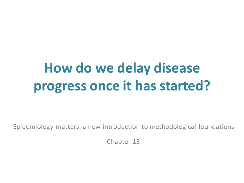 How do we delay disease progress once it has started