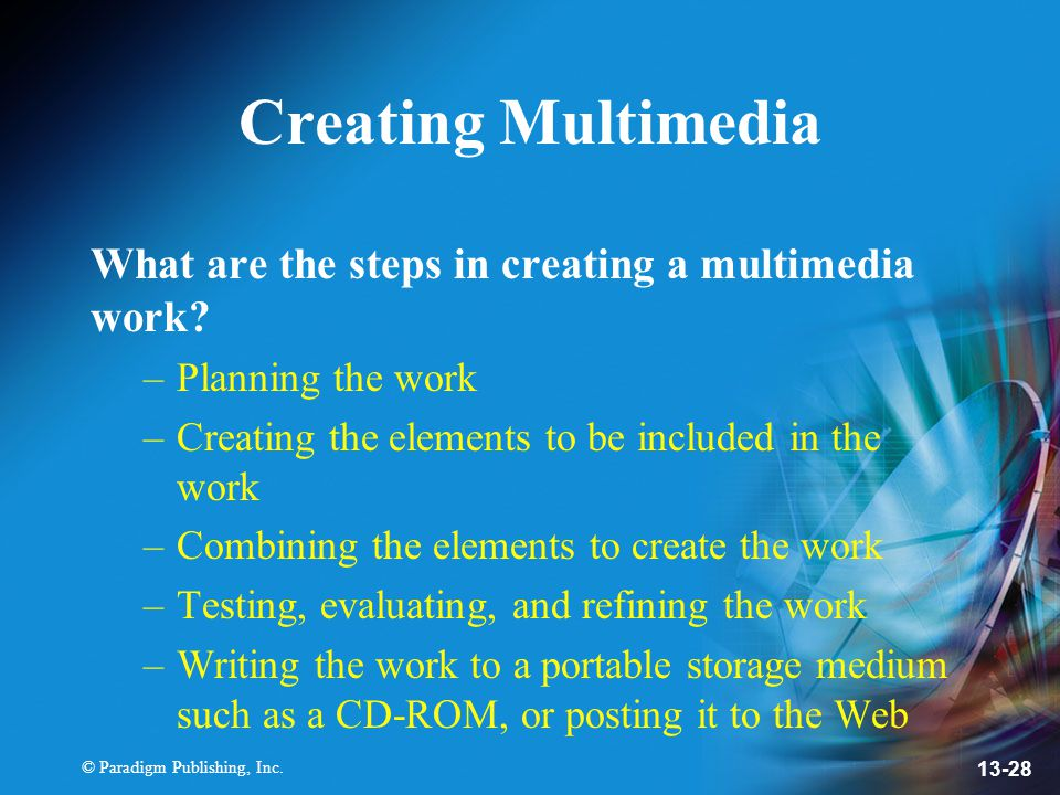 Creating Multimedia What are the steps in creating a multimedia work