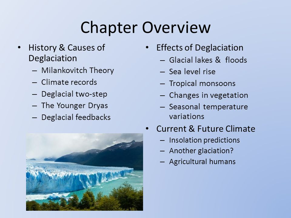 Chapter Overview History & Causes of Deglaciation