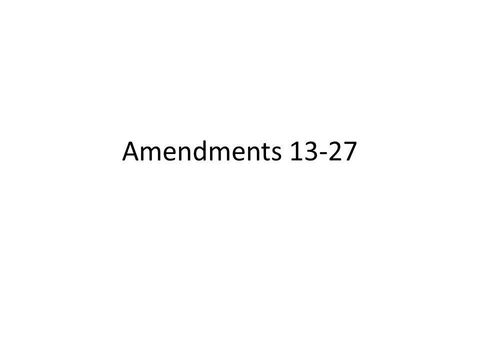 Amendments 13-27