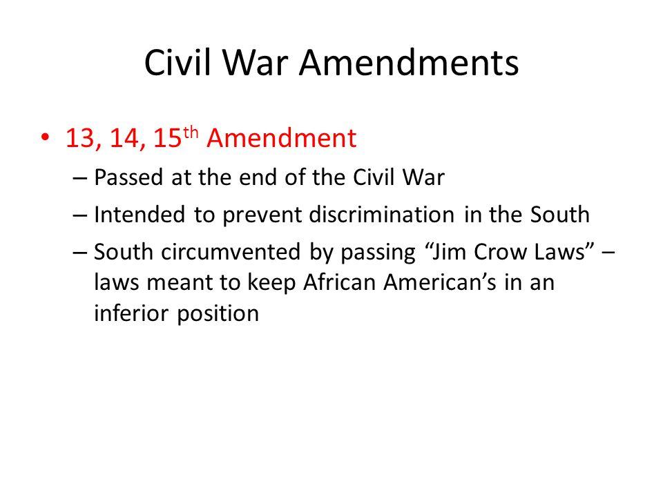 Civil War Amendments 13, 14, 15th Amendment