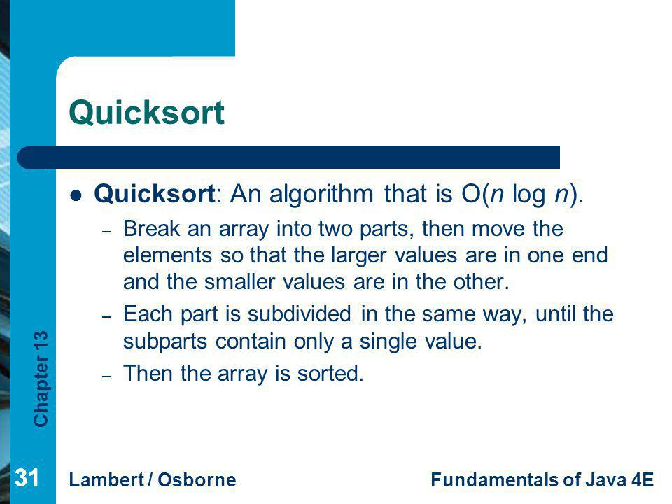 Quicksort Quicksort: An algorithm that is O(n log n). 31 31