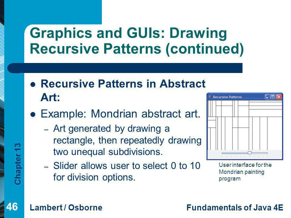 Graphics and GUIs: Drawing Recursive Patterns (continued)