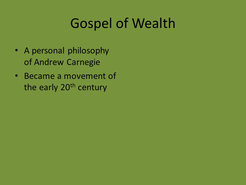 Gospel of Wealth A personal philosophy of Andrew Carnegie