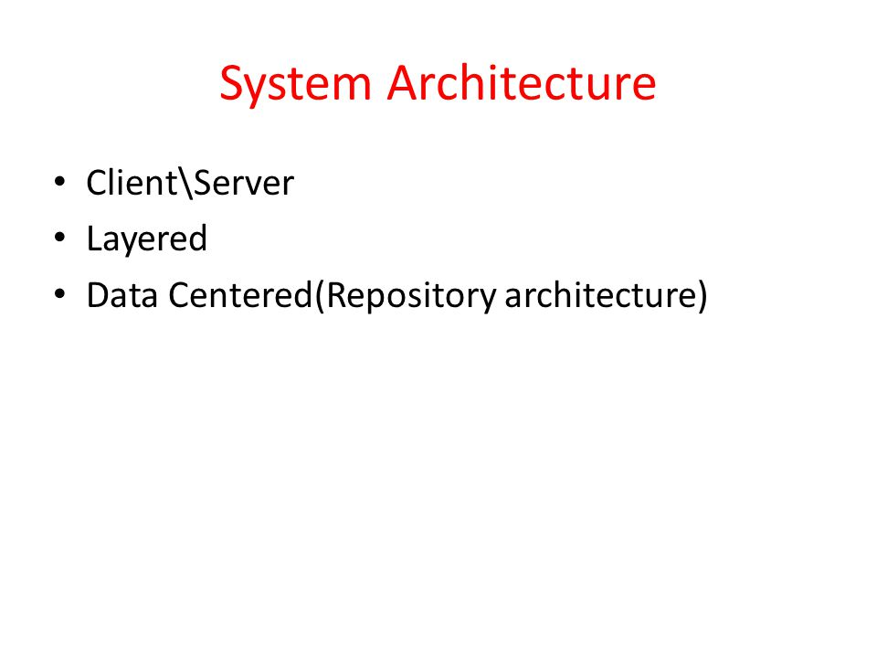 System Architecture Client\Server Layered