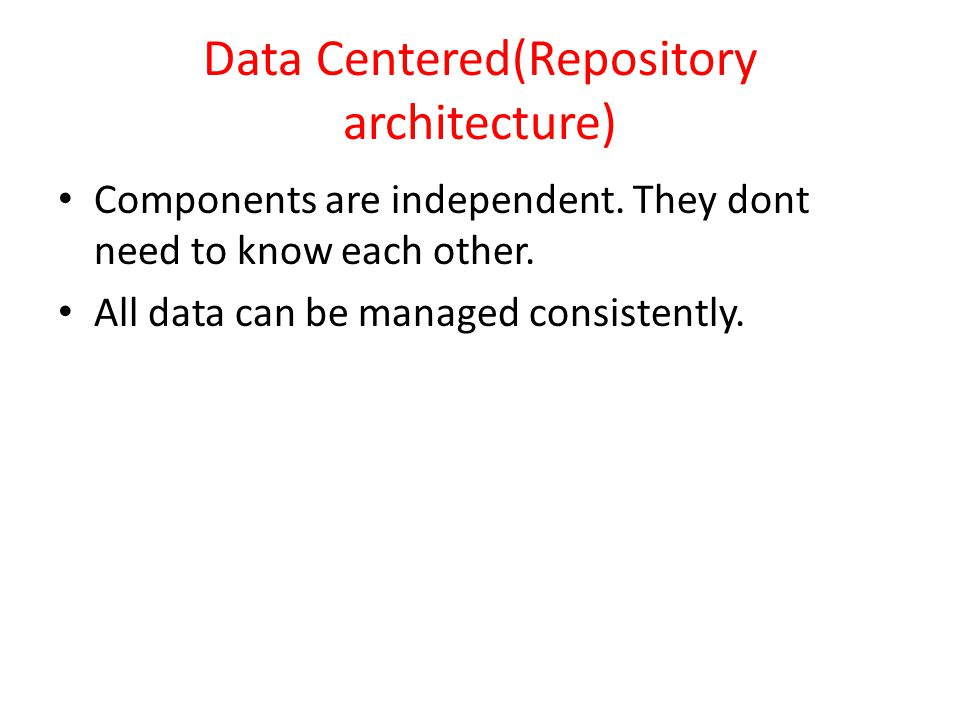 Data Centered(Repository architecture)