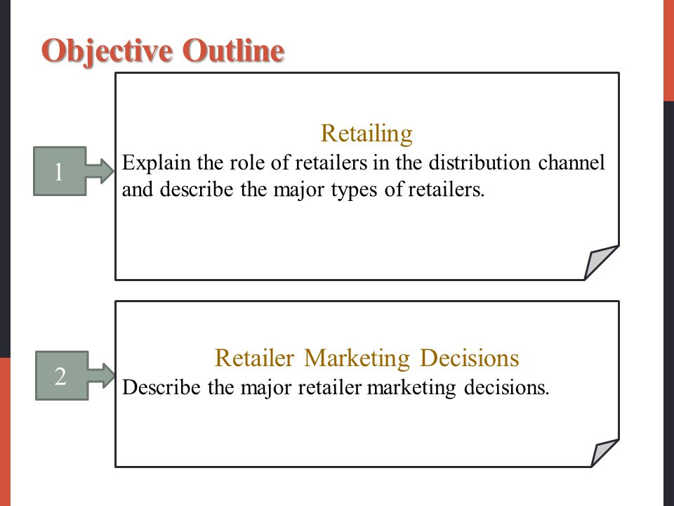objective of retailing Retailing encompasses the business activities involved in selling goods and services to consumers for their personal, family, or household use it includes every sale to the final consumer - philip kotler retailing is the set of business activities that adds value to the products and services sold to consumers for their personal or family use.