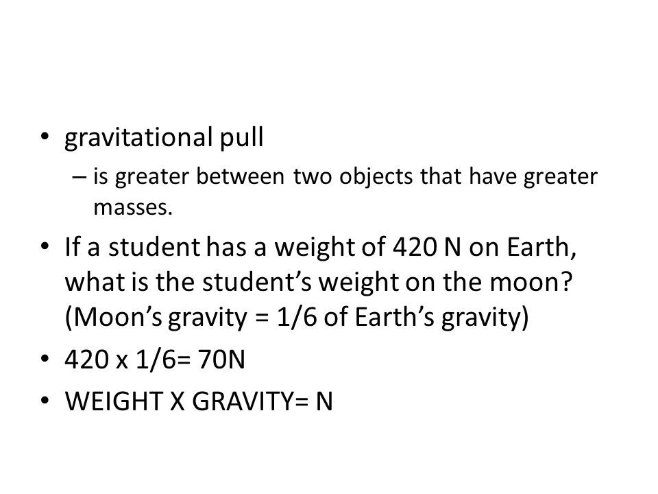 gravitational pull is greater between two objects that have greater masses.