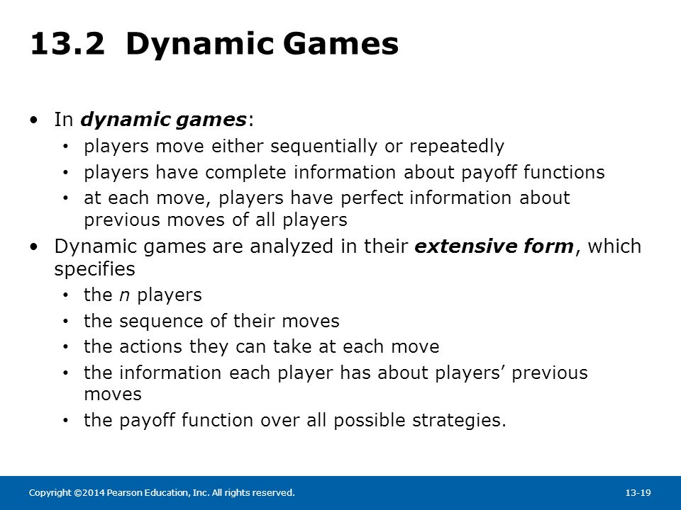13.2 Dynamic Games In dynamic games: