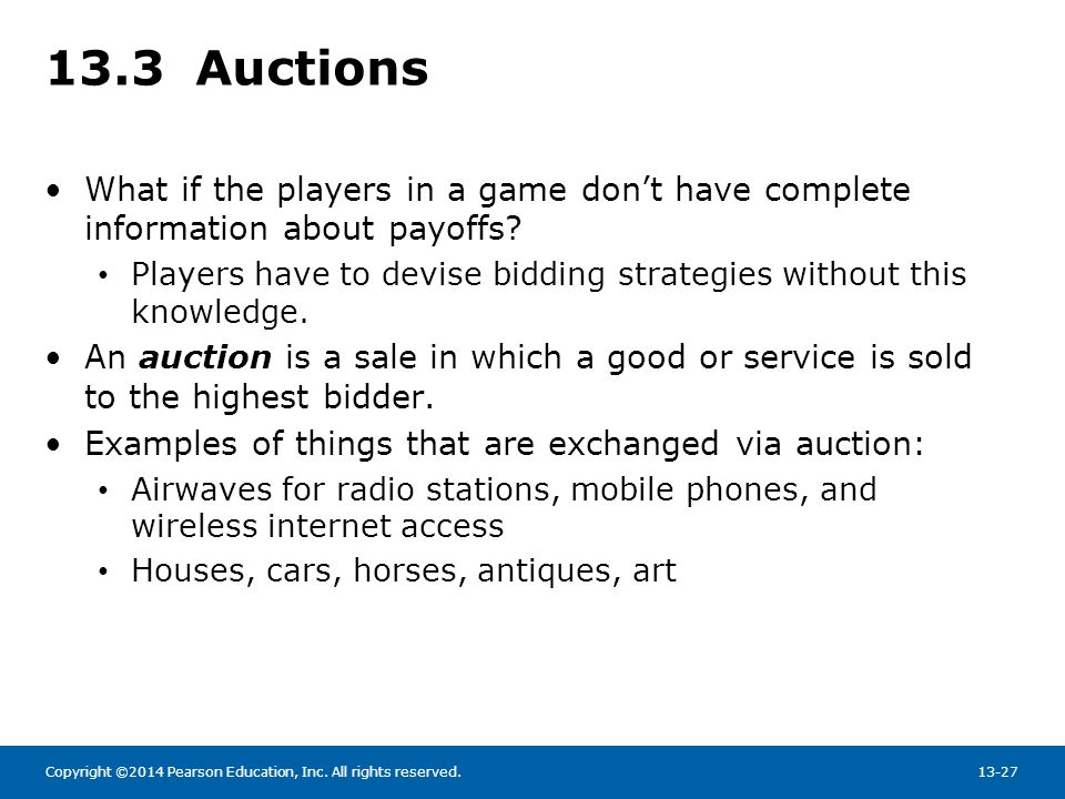 13.3 Auctions What if the players in a game don't have complete information about payoffs