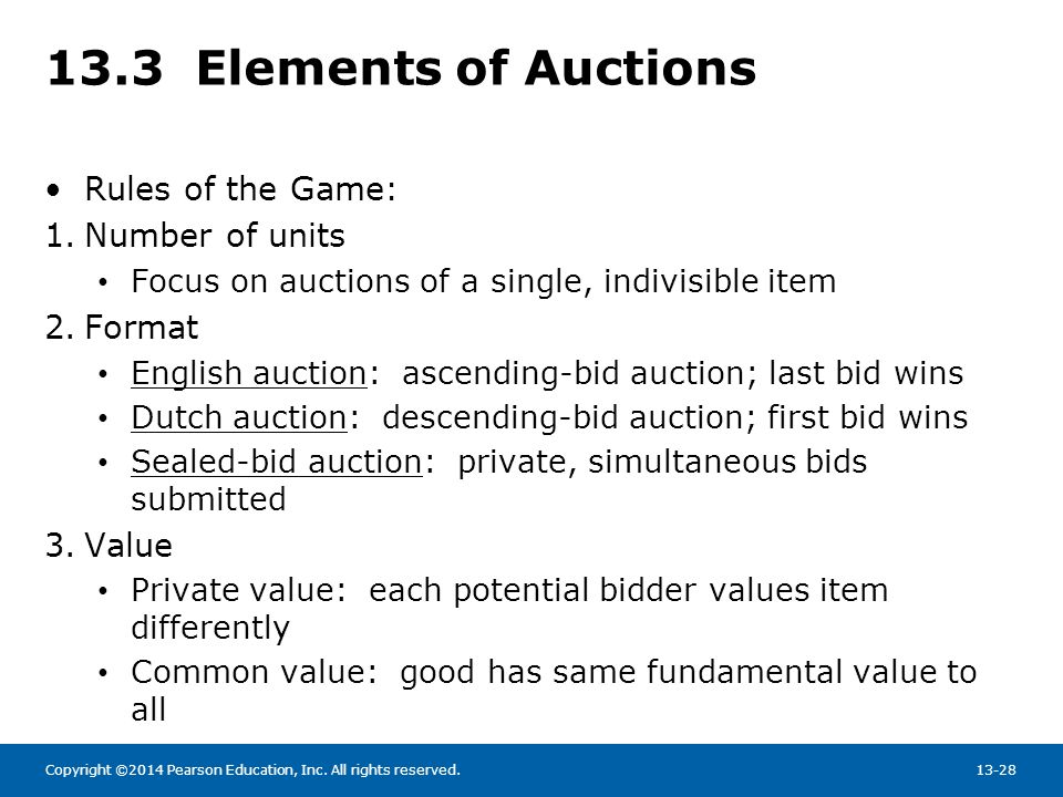 13.3 Elements of Auctions Rules of the Game: Number of units Format