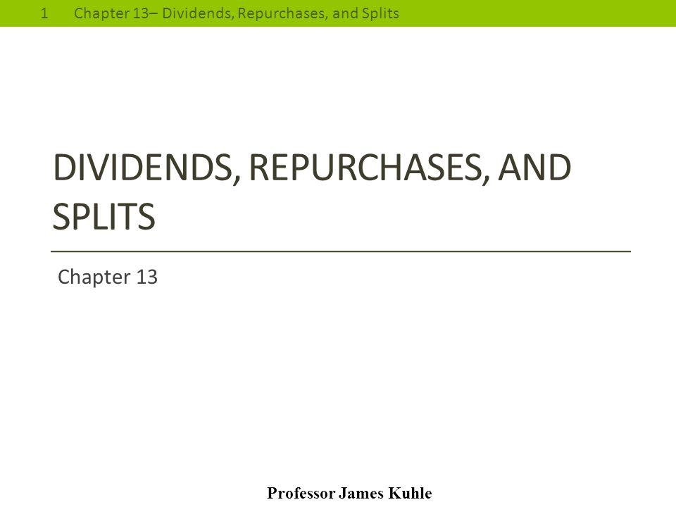 Dividends, repurchases, and splits