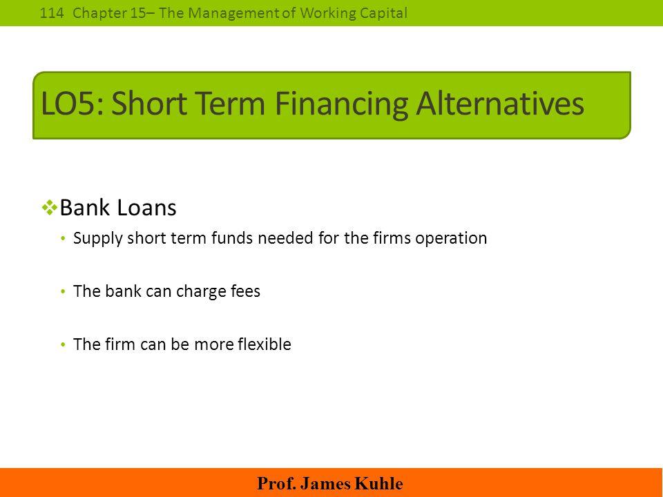 LO5: Short Term Financing Alternatives
