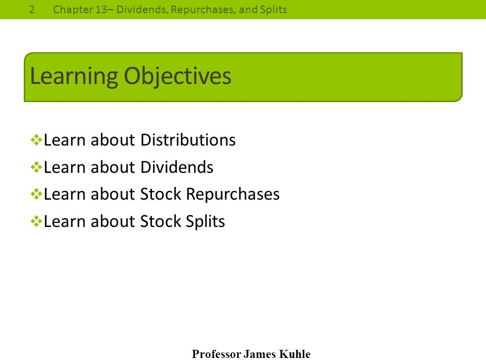 Learning Objectives Learn about Distributions Learn about Dividends