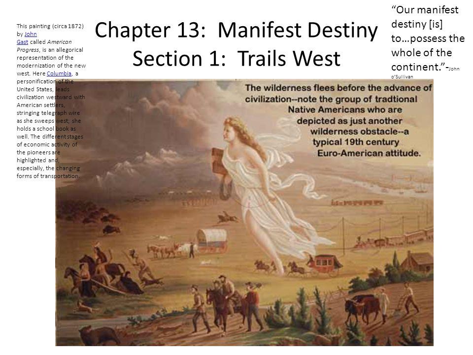 Chapter 13: Manifest Destiny Section 1: Trails West