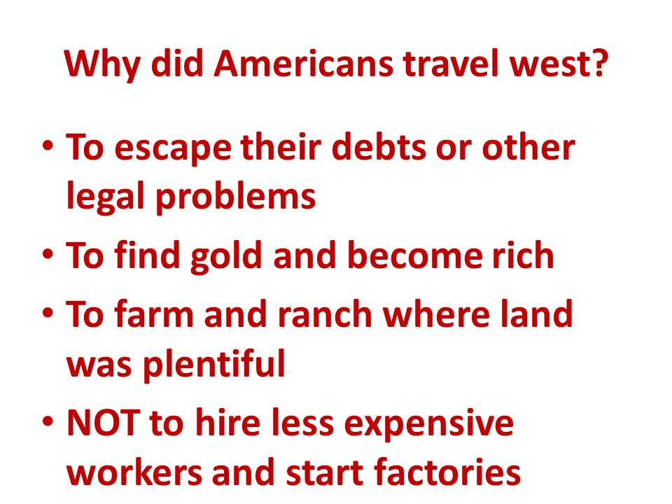Why did Americans travel west