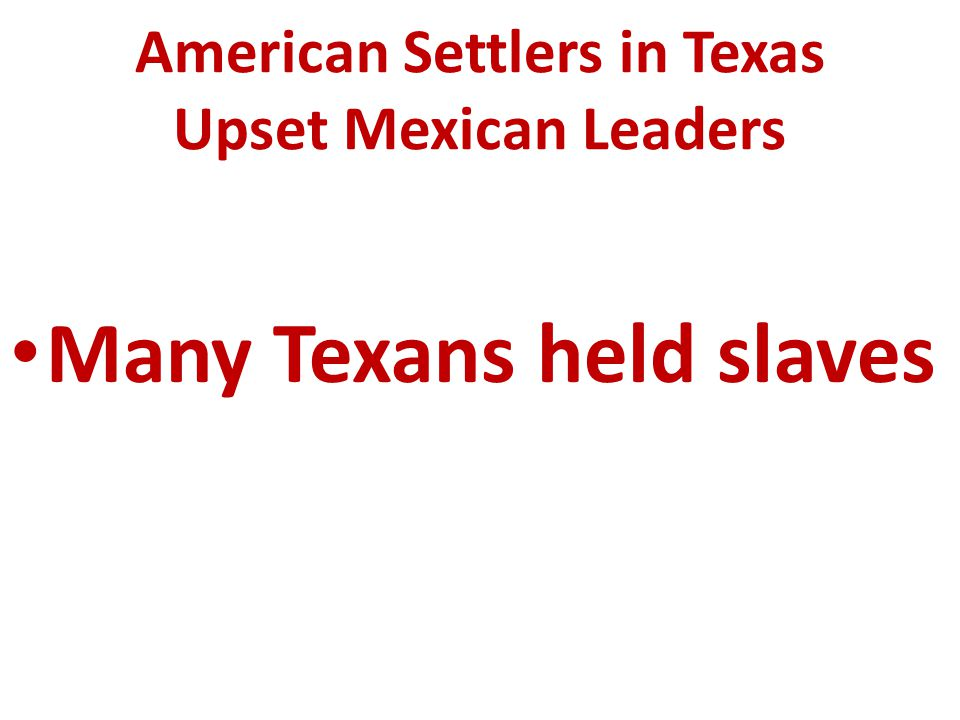 American Settlers in Texas Upset Mexican Leaders