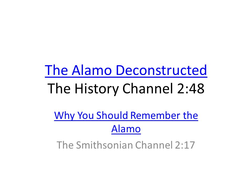The Alamo Deconstructed The History Channel 2:48