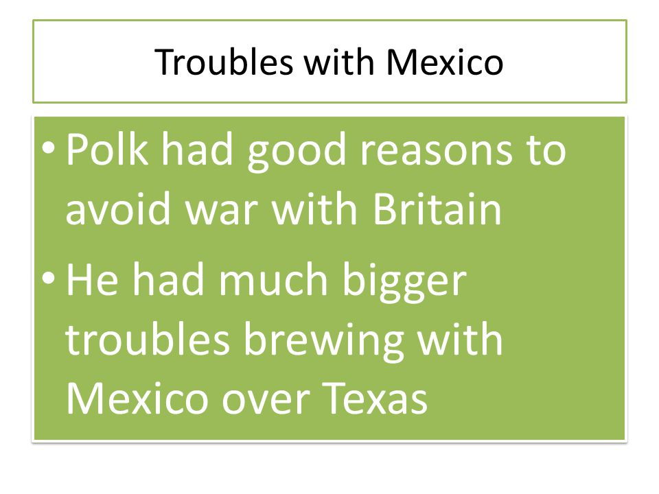 Polk had good reasons to avoid war with Britain