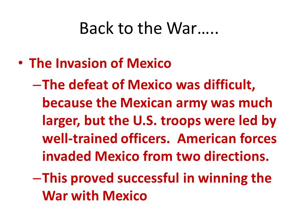 Back to the War….. The Invasion of Mexico