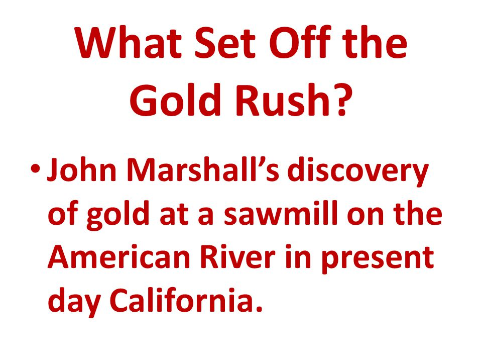 What Set Off the Gold Rush