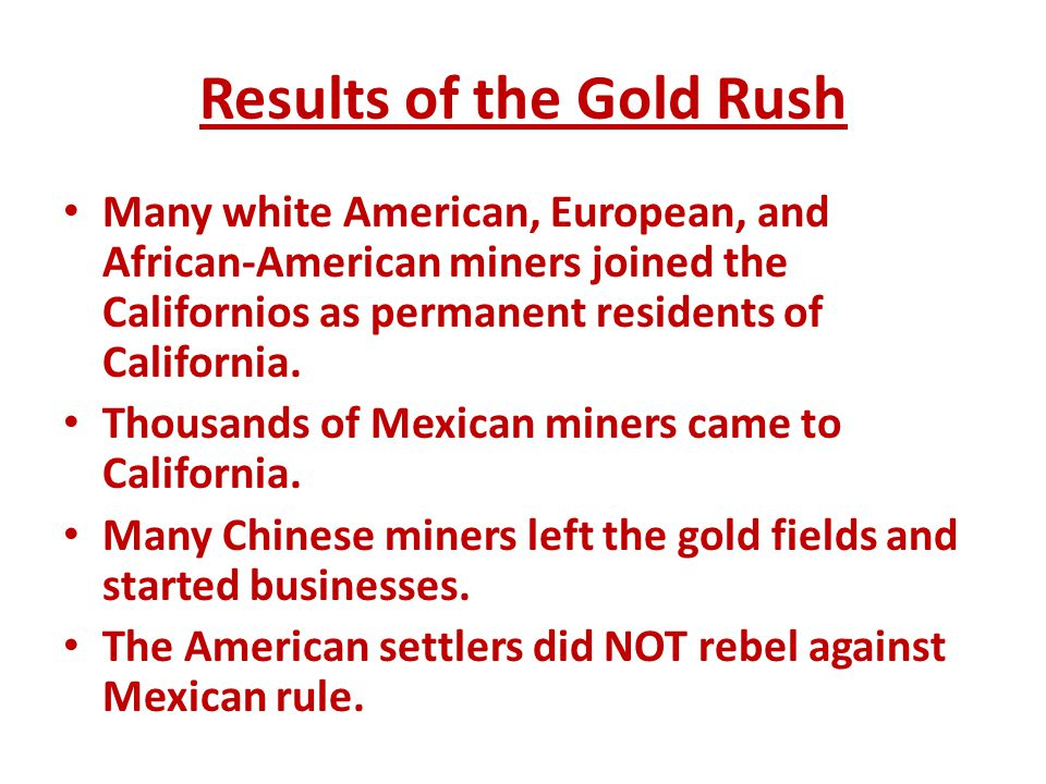 Results of the Gold Rush