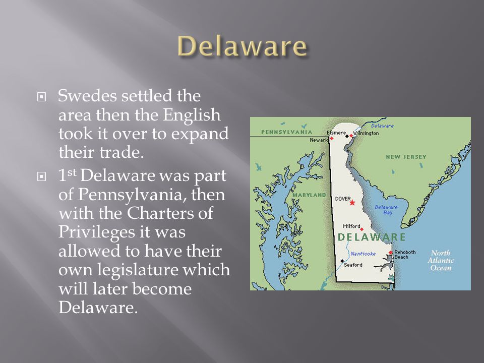 Delaware Swedes settled the area then the English took it over to expand their trade.