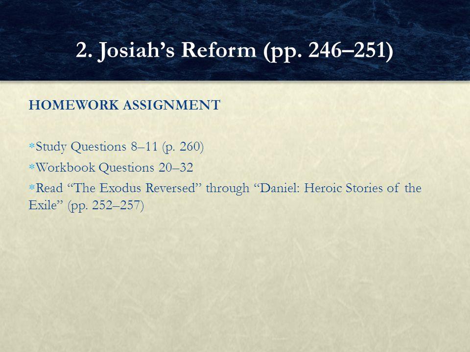 2. Josiah's Reform (pp. 246–251) HOMEWORK ASSIGNMENT