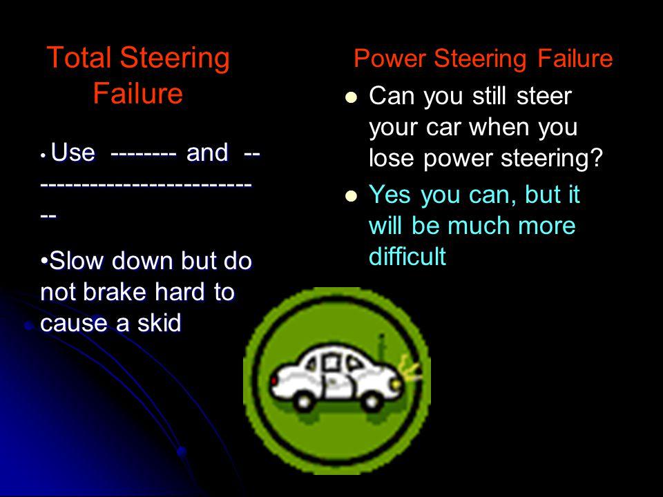 Total Steering Failure