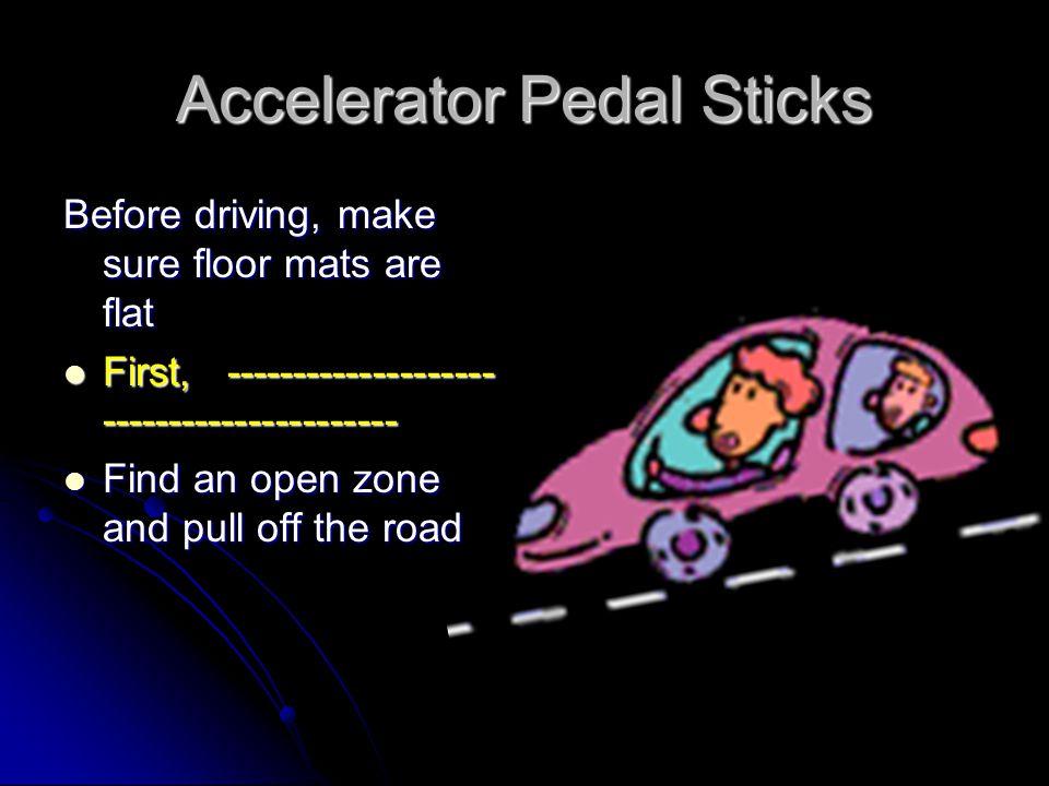 Accelerator Pedal Sticks