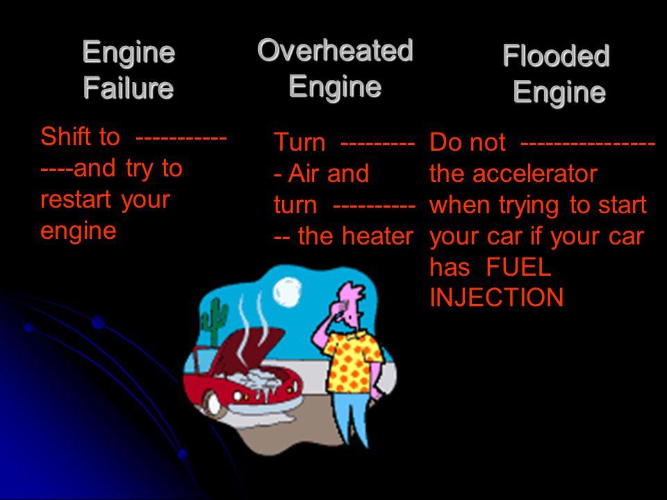 Overheated Engine Engine Failure Flooded Engine