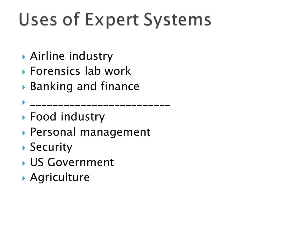 Uses of Expert Systems Airline industry Forensics lab work