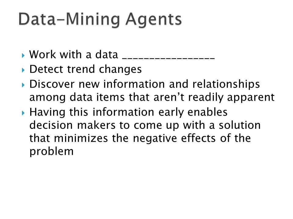 Data-Mining Agents Work with a data _________________