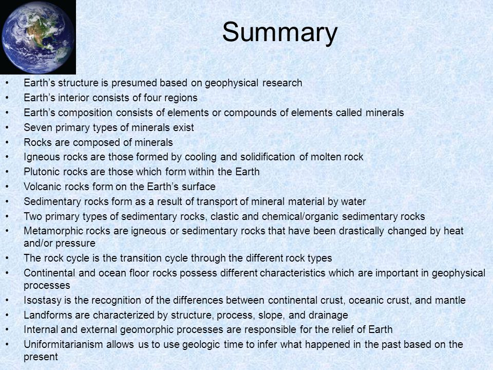 Summary Earth's structure is presumed based on geophysical research