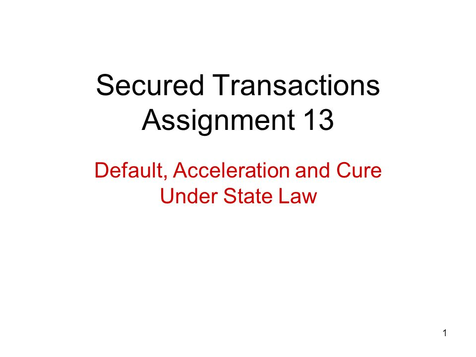 Secured Transactions Assignment 13