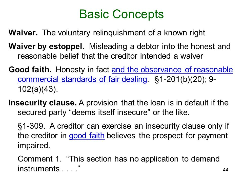 Basic Concepts Waiver. The voluntary relinquishment of a known right