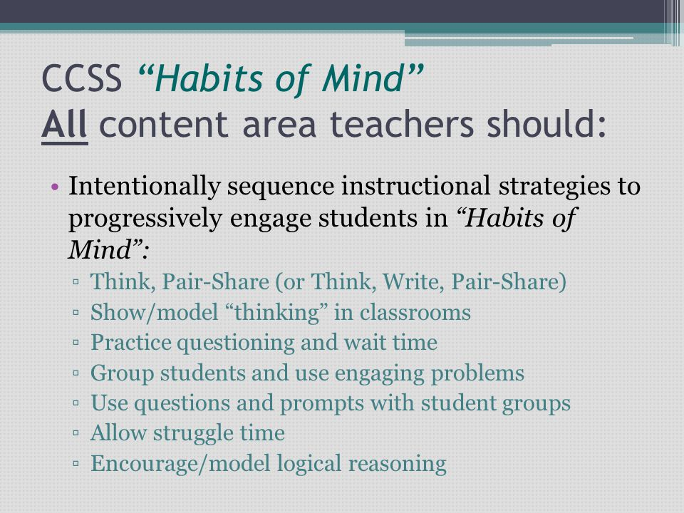CCSS Habits of Mind All content area teachers should: