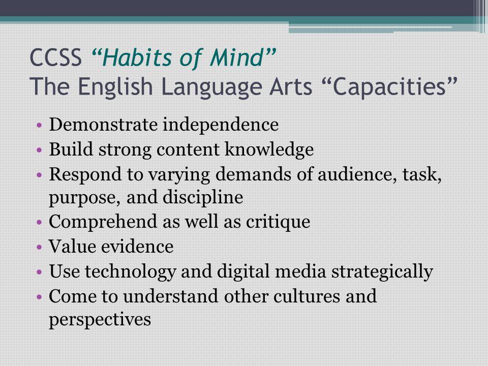 CCSS Habits of Mind The English Language Arts Capacities