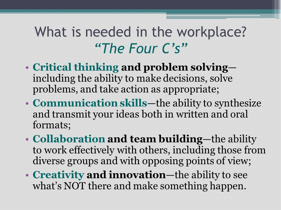 What is needed in the workplace The Four C's