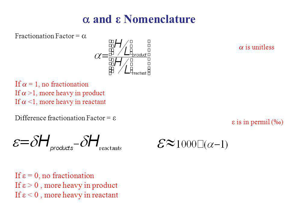  and ε Nomenclature If  = 1, no fractionation