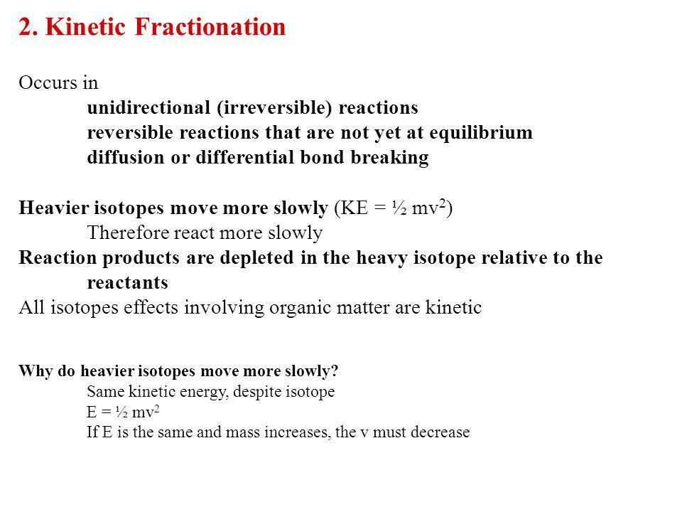 2. Kinetic Fractionation