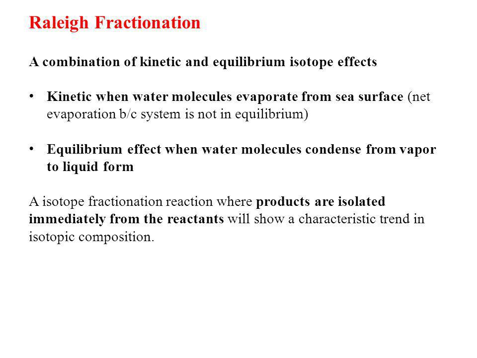 Raleigh Fractionation